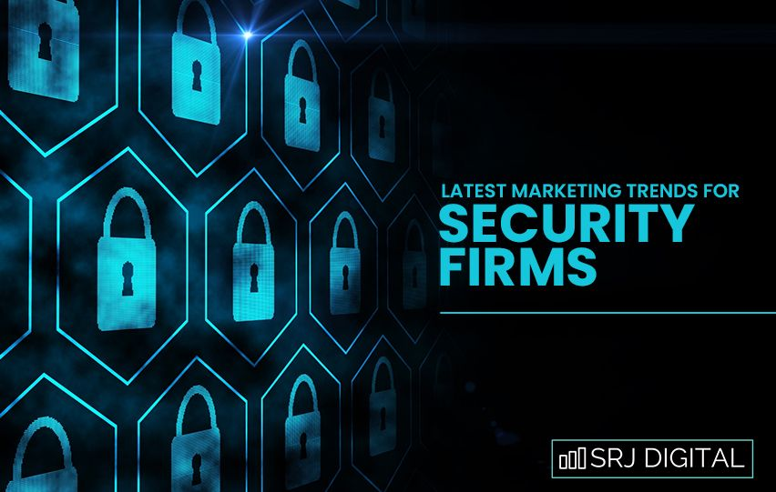 Marketing Trends for Security Firms